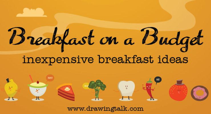 Breakfast on a Budget – Inexpensive Breakfast Ideas