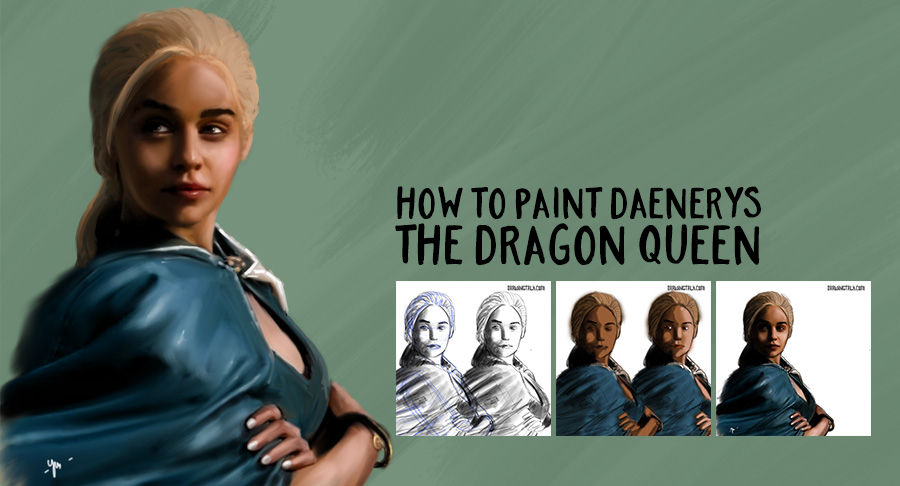 How To Draw And Paint Daenerys Targayen The Dragon Queen